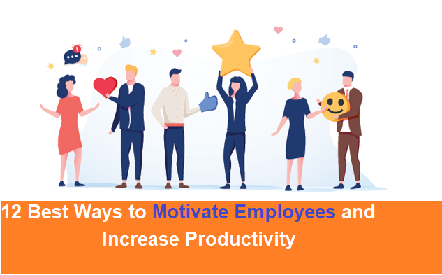 12 Best Ways to Motivate Employees and Increase Productivity