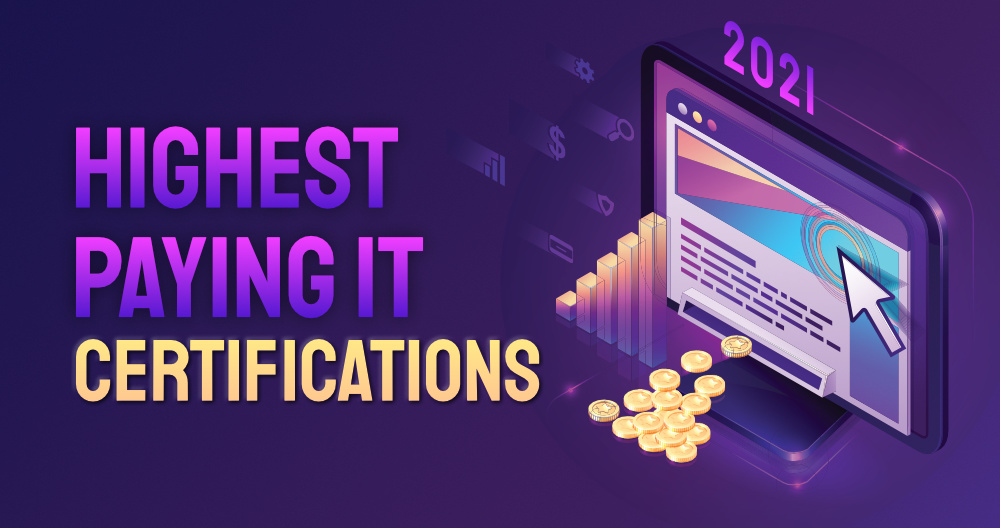 Top 12 Highest Paying IT Certifications 2021