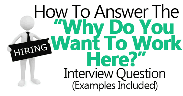 """Complete Guide to Answer """"Why Do You Want to Work Here"""""""