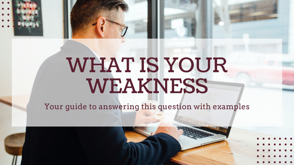 How to Answer What are Your Weaknesses, Complete Guide
