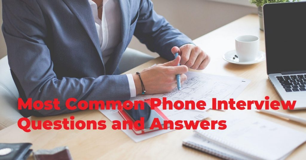 Most Common Phone Interview Questions and Answers