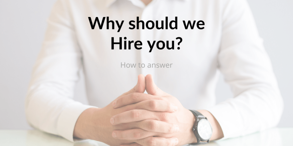 Why Should We Hire You Complete Guide with Best Tips